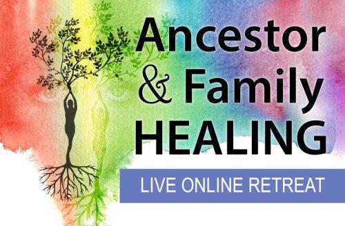 Ancestor & Family Healing Live Online Retreat