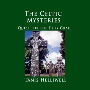 The Celtic Mysteries: Quest for the Holy Grail