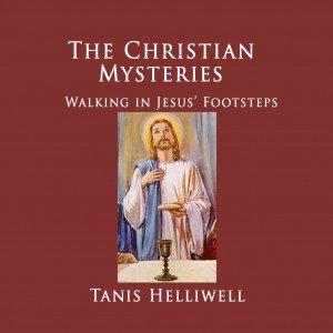 The Christian Mysteries: Walking in Jesus' Footsteps