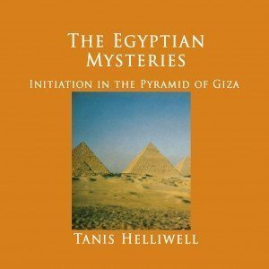 The Egyptian Mysteries: Initiation in the Pyramid of Giza