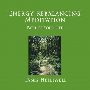 Energy Rebalancing Meditation: Path of Your Life