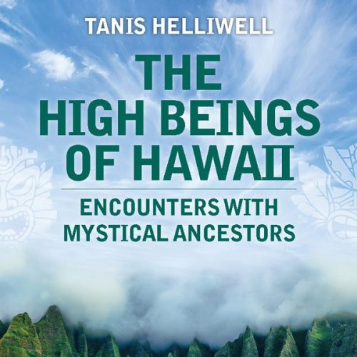 The High Beings of Hawaii: Encounters with mystical ancestors