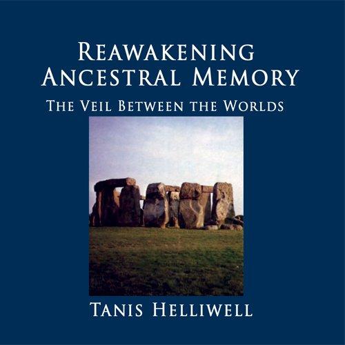 Reawakening Ancestral Memory: The veil between the worlds